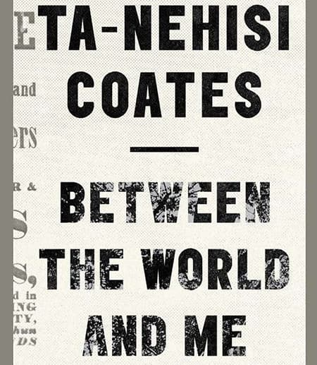 """Cover art for Ta-Nehisi Coates's book, """"Between the World and Me"""""""