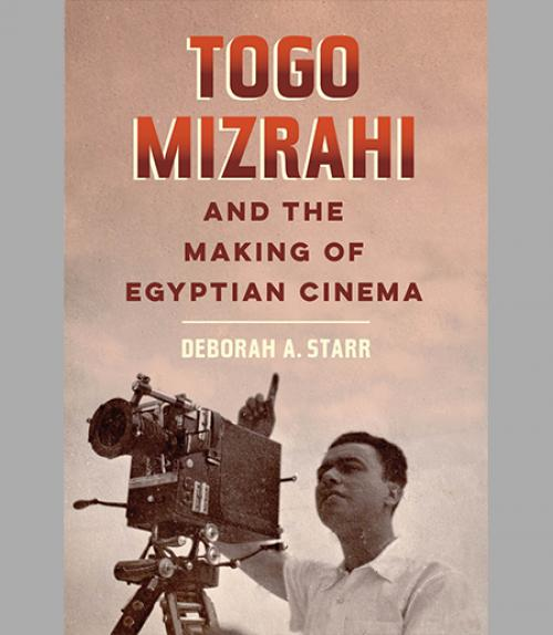 Book Cover: Togo Mizrahi and the Making of Egyptian Cinema